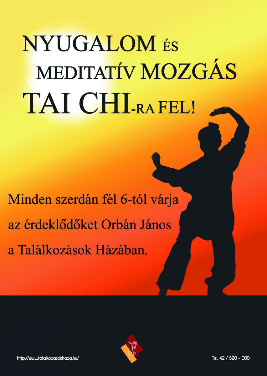 Nyugalom és meditatív mozgás - Tai Chi-ra fel